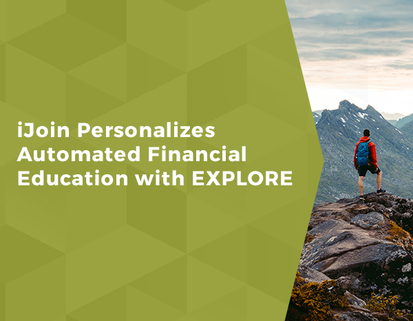 iJoin Personalizes Automated Financial Education with EXPLORE